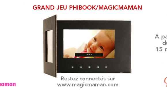 JOUEZ ET GAGNEZ DES PHIBOOK AVEC MAGICMAMAN.COM
